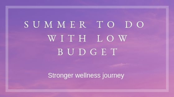 SUMMER TO DO WITH LOW BUDGET